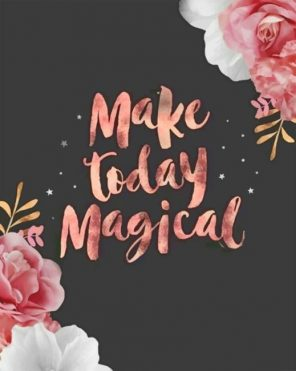 Make Today Magical Paint by numbers