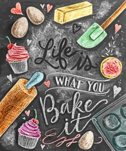 Life Is What You Bake It paint by numbers
